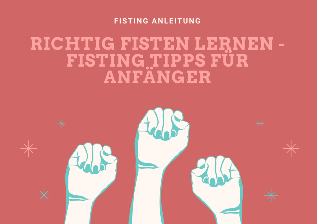 Fisting Anleitung